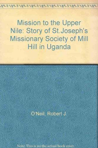 9780952023814: Mission to the Upper Nile: Story of St.Joseph's Missionary Society of Mill Hill in Uganda