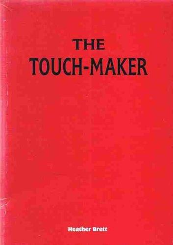 The touch-maker: Brett, Heather