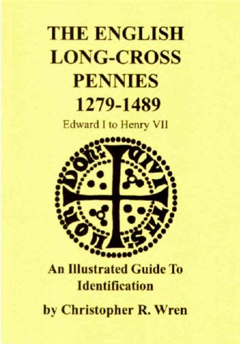 9780952034827: The English Long-Cross Pennies 1279-1489: An Illustrated Guide to Identification