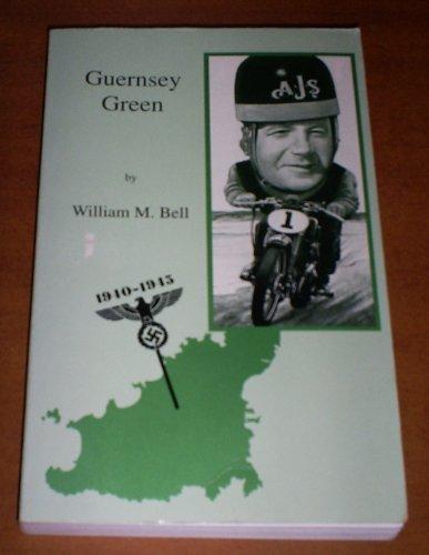 9780952047902: Guernsey Green: Life and Times of Guernseyman Bill Green