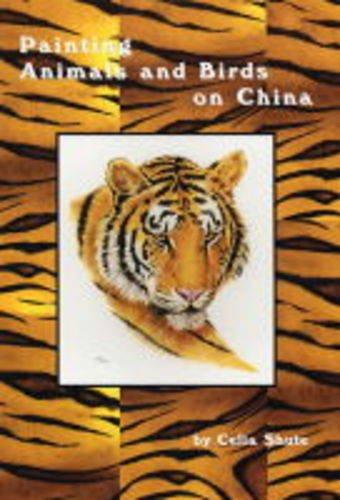 Painting Animals and Birds on China: Shute, Celia