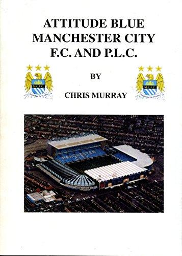 9780952052098: Attitude Blue: Manchester City F.C. and P.L.C.