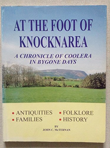 9780952059424: At the Foot of Knocknarea: Chronicle of Coolera in Bygone Days
