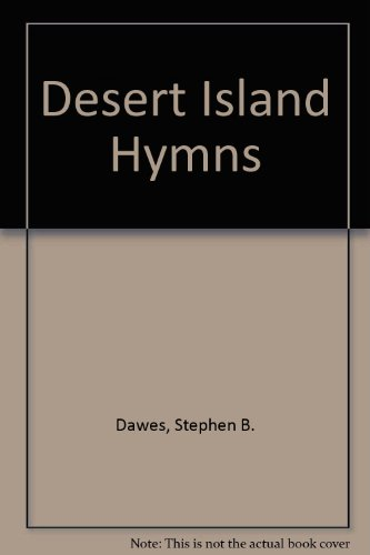 Desert Island Hymns: Faith Which Sings with: Stephen B Dawes
