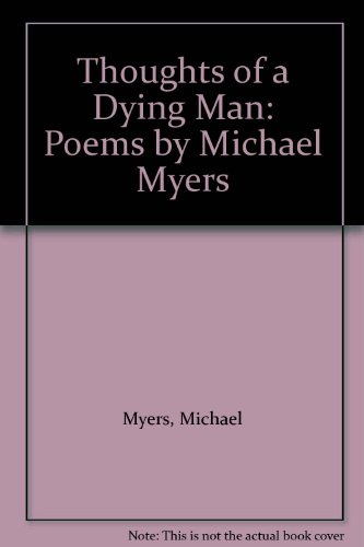 9780952065500: Thoughts of a Dying Man: Poems by Michael Myers