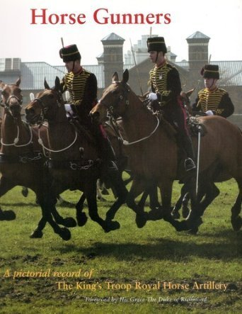 9780952076285: Horse Gunners: A Pictorial Record of the King's Troop, Royal Horse Artillery