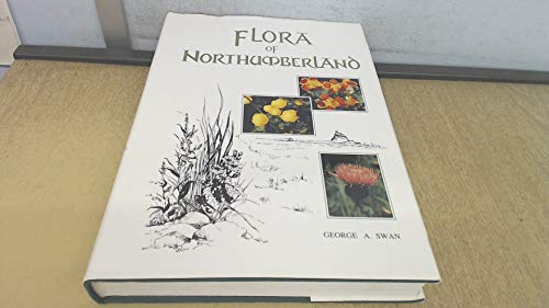 Flora of Northumberland: George A.Swan