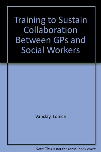 9780952083030: Training to Sustain Collaboration Between GPs and Social Workers