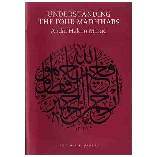 9780952085317: Understanding the Four Madhhabs: Facts About Ijtihad and Taqlid