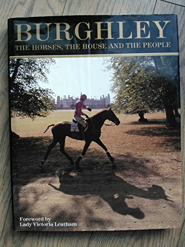9780952089902: Burghley: The Horses, the House and the People