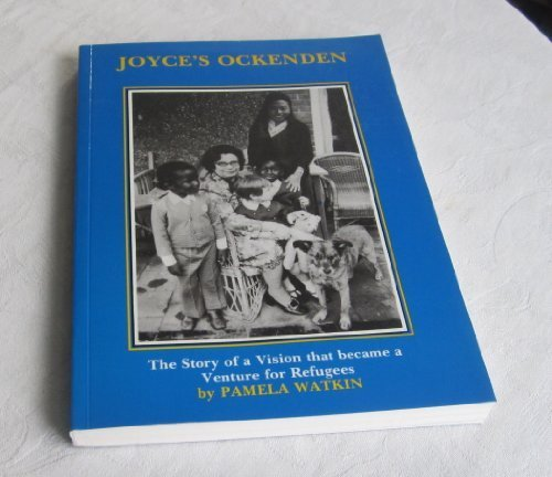 9780952098805: Joyce's Ockenden: The Story of a Vision That Became a Venture for Refugees
