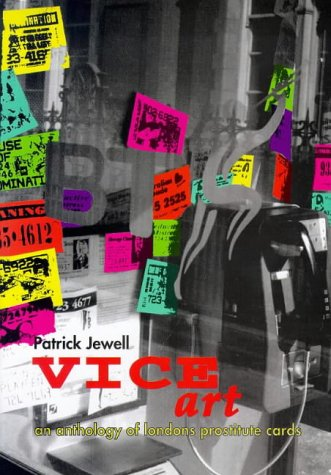 9780952100942: Vice Art: An Anthology of London's Prostitute Cards