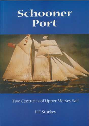 Schooner Port: Two Centuries of Upper Mersey Sail (9780952102052) by H.F. Starkey