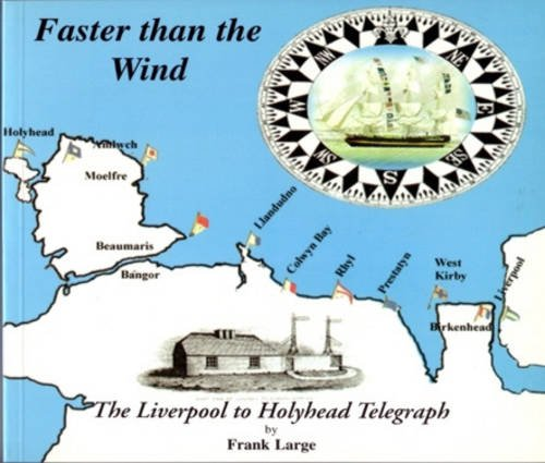 9780952102090: Faster Than the Wind: A History of and a Guide to the Liverpool to Holyhead Telegraph