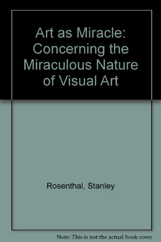 9780952107903: Art as Miracle: Concerning the Miraculous Nature of Visual Art