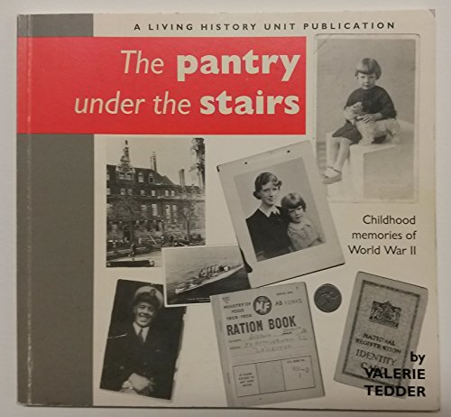 9780952109013: The Pantry Under the Stairs: Childhood Memories of World War II