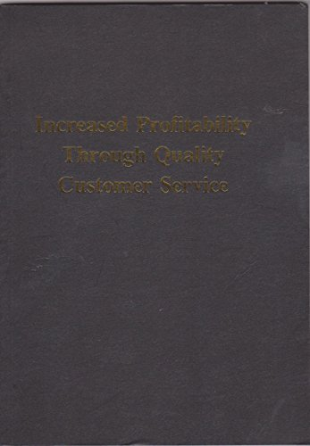 Increased Profitability Through Quality Customer Service (0952113716) by Gibson, Paul