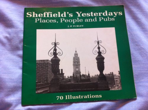9780952115106: Sheffield's Yesterday: Places, People and Pubs