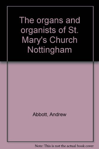 9780952115700: The organs and organists of St. Mary's Church Nottingham
