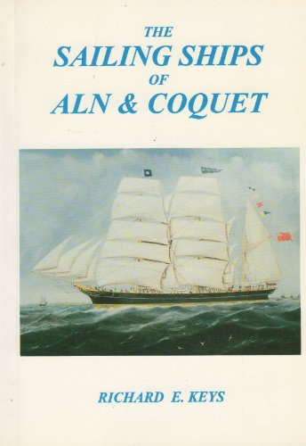 9780952127505: Sailing Ships of Aln and Coquet: A Record of the Sailing Ships of the Rivers Aln and Coquet from 1830 to 1896