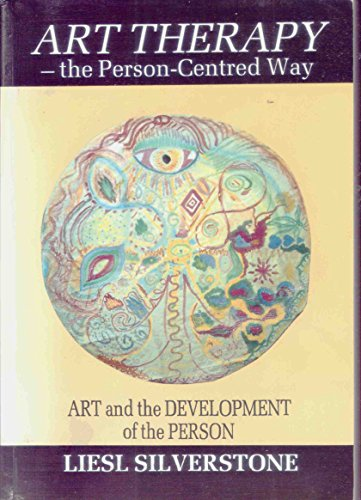 9780952129110: Art Therapy: The Person-centred Way - Art and the Development of the Person