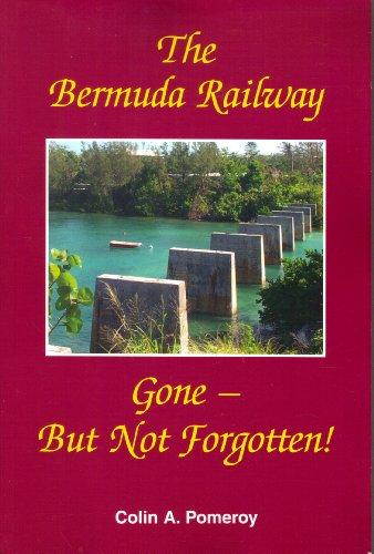 9780952129806: The Bermuda Railway, Gone-But Not Forgotten!
