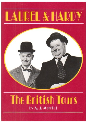 Laurel and Hardy: The British Tours: Marriot, A.J.