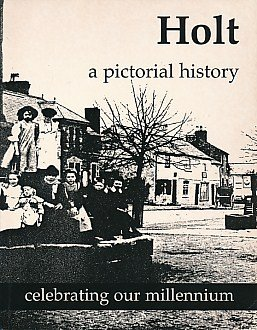 Holt : A Pictorial History Celebrating Our Millennium