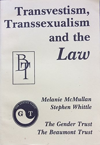 Transvestism, Transsexualism and the Law (0952135744) by Melanie McMullan; Stephen Whittle