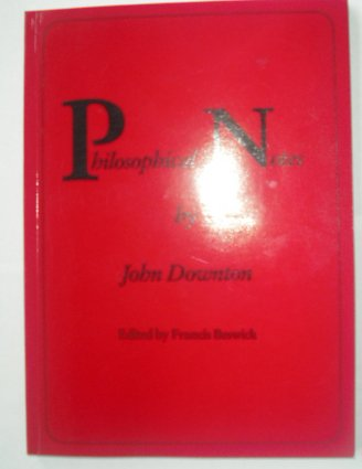Philosophical Notes: Downton, John; Beswick, Francis (ed.)