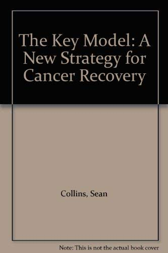 9780952144458: The Key Model: A New Strategy for Cancer Recovery
