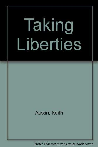 Taking Liberties (SIGNED Plus SIGNED LETTER): Austin, Keith