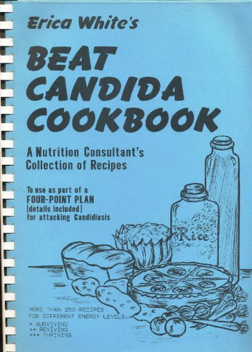 9780952146506: Erica White's Beat Candida Cookbook: A Nutrition Consultant's Collection of Recipes