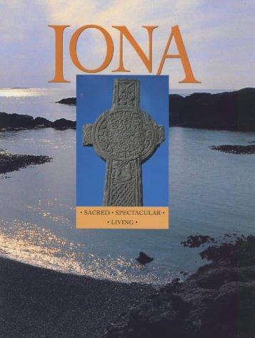 9780952151760: The Isle of Iona: Sacred, Spectacular, Living (Island Tributes)