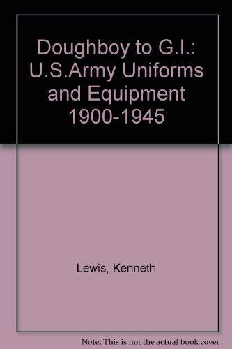9780952152316: Doughboy to G.I.: U.S.Army Uniforms and Equipment 1900-1945