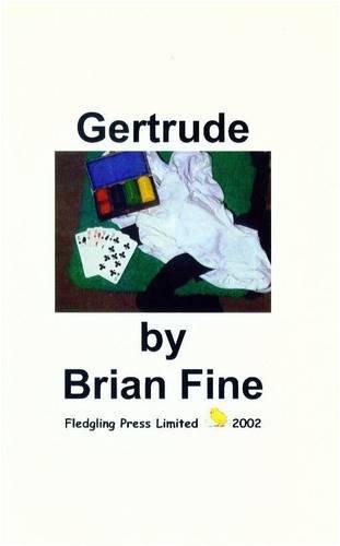 Gertrude: Fine, Brian