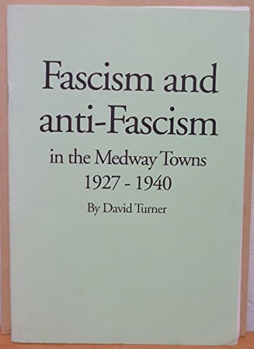 9780952159902: Fascism and Anti-fascism in the Medway Towns, 1927-1940
