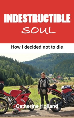 9780952169635: Indestructible Soul: How I decided not to die