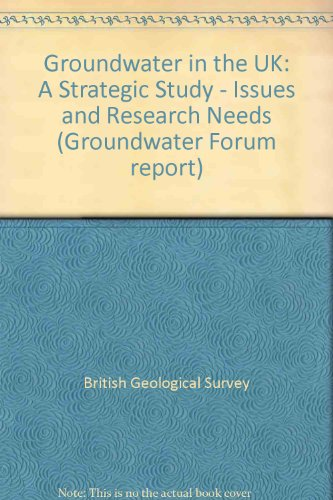 Groundwater in the UK: A Strategic Study. Issues and Research Needs. Quality, Quantity, ...