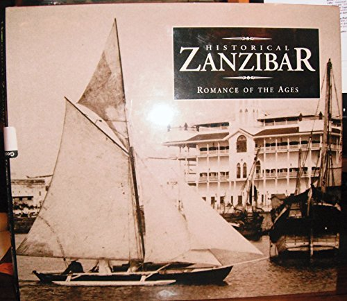 9780952172628: Historical Zanzibar: Romance of the Ages