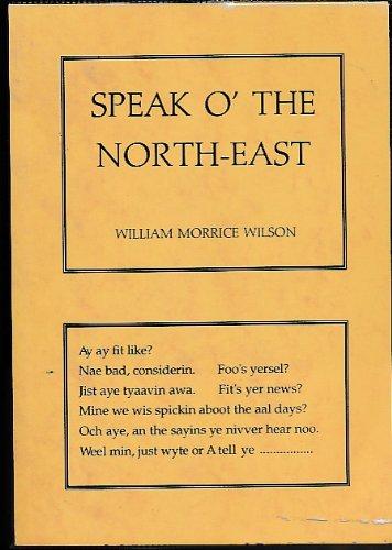 9780952177609: Speak O' the North-east