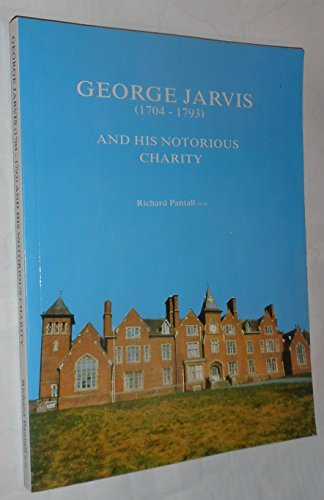 George Jarvis (1704-1793) and His Notorious Charity: Pantall, Richard