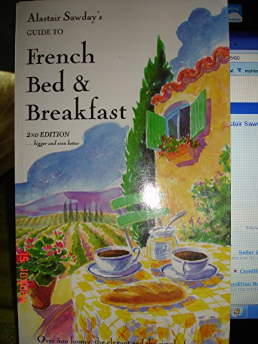 9780952195412: Alistair Sawday's Guide to French Bed & Breakfast (Alastair Sawday's Special Places to Stay)
