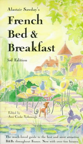 Alastair Sawday's French Bed & Breakfast (Alastair Sawday Guides): St Martins Pr
