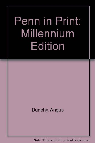 Penn in Print: Millennium Edition (0952200414) by Angus Dunphy