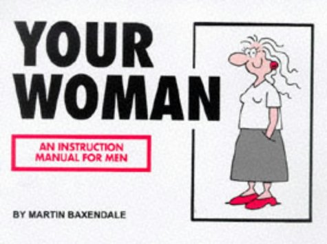 9780952203278: Your Woman: an Instruction Manual for Men