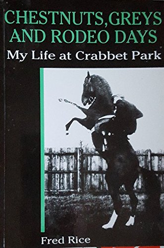 9780952203308: Chestnuts, Greys and Rodeo Days: My Life at Crabbet Park