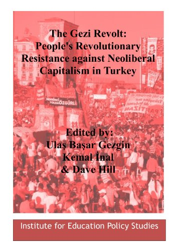 9780952204244: The Gezi Revolt: People's Revolutionary Resistance Against Neoliberal Capitalism in Turkey