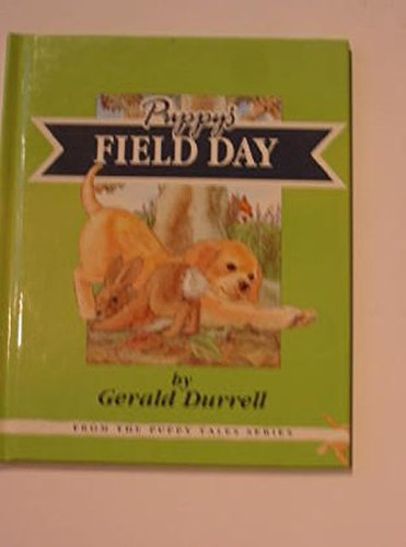 Puppys Field Day: Puppy Goes on a: Durrell, Gerald