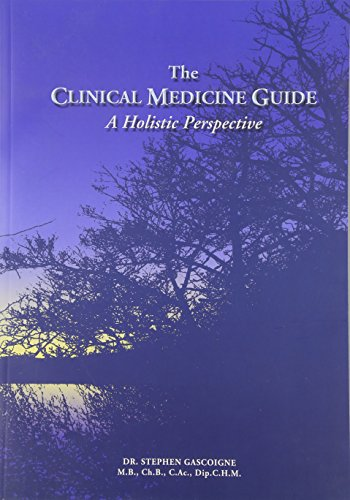 The Clinical Medicine Guide: A Holistic Perspective (Paperback): Stephen Gascoigne